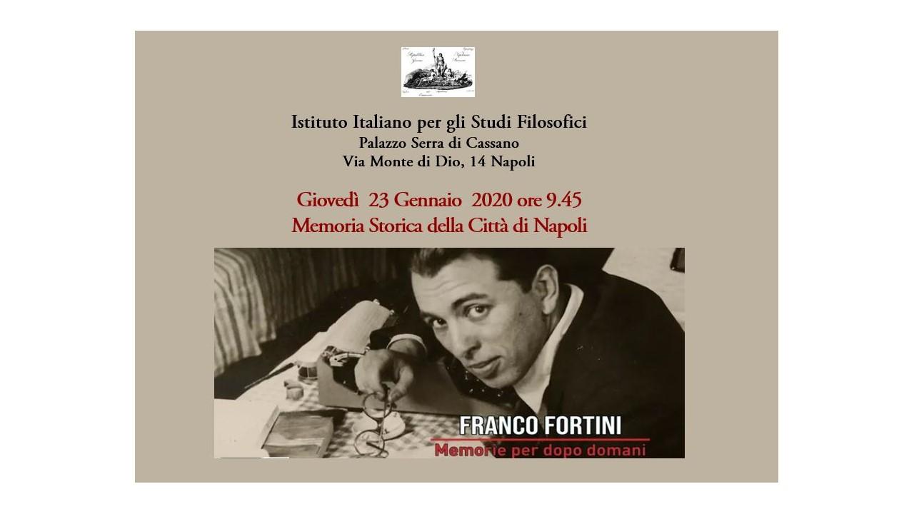 Memoria Storica della Città di Napoli:  Franco Fortini Memorie per dopodomani